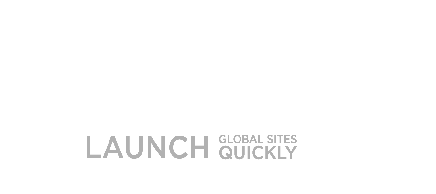 Launch Global Websites Quickly